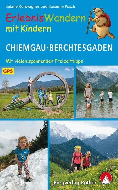 Erlebniswandern mit Kindern: Chiemgau und Berchtesgaden 9783763332014  Bergverlag Rother Rother Wanderbuch  Wandelgidsen Beierse Alpen en München