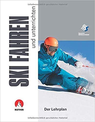 Skifahren und unterrichten - der Lehrplan 9783763360871  Bergverlag Rother Alpine Lehrschrift  Duik sportgidsen Reisinformatie algemeen