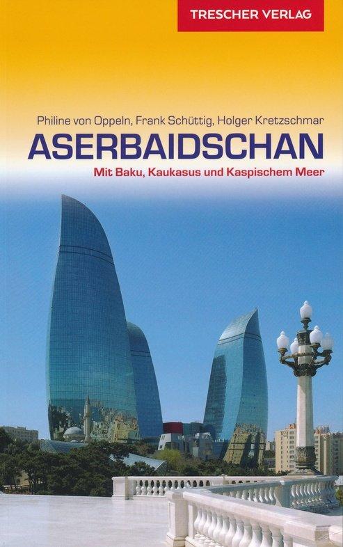 Aserbaidschan | reisgids 9783897944862  Trescher Verlag   Reisgidsen Azerbeidzjan