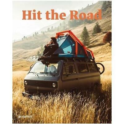 Hit the Road 9783899559385  Gestalten   Reisgidsen, Op reis met je camper Wereld als geheel