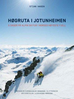 Høgruta i Jotunheimen 9788293090397  Fri Flyt   Wintersport Zuid-Noorwegen