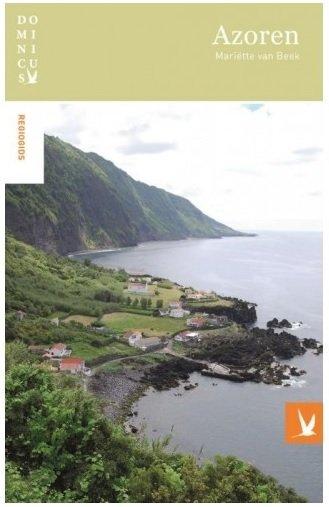 Dominicus reisgids Azoren 9789025764852  Gottmer Dominicus reisgidsen  Reisgidsen Azoren