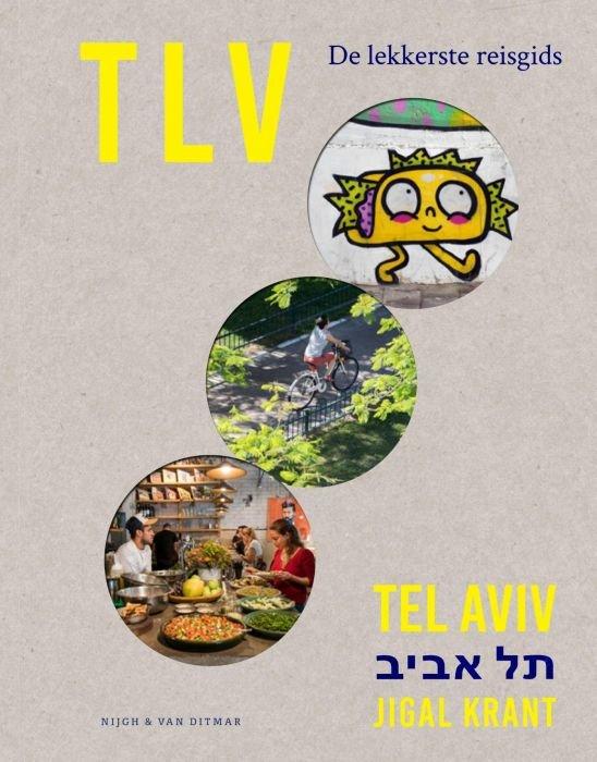 TLV - de Culinaire Stadsgids 9789038808048 Jigal Krant Nijgh & Van Ditmar   Culinaire reisgidsen Israël, Palestina