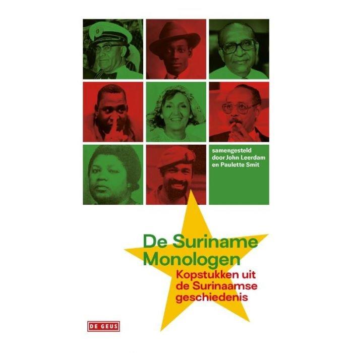 De Suriname-monologen 9789044543292 diverse auteurs De Geus   Historische reisgidsen, Landeninformatie, Reisverhalen Suriname, Frans en Brits Guyana