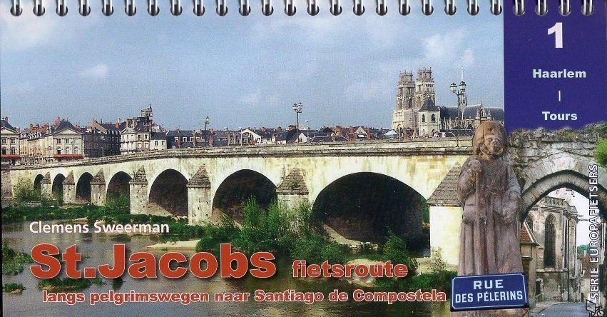 St.Jacobs fietsroute, deel 1 9789064558887 Clemens Sweerman, Europafietsers Pirola Pirola fietsgidsen  Fietsgidsen, Meerdaagse fietsvakanties Frankrijk