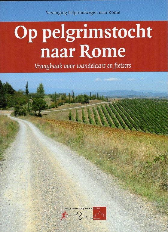 Op Pelgrimstocht naar Rome 9789082435603  Vereniging Pelgrimswegen naar Rome   Lopen naar Rome, Wandelgidsen Europa