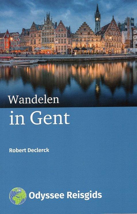Wandelen in Gent   wandelgids 9789461230751 Robert Declerck Odyssee   Reisgidsen, Wandelgidsen Gent & Brugge