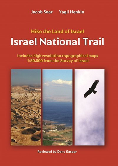 Israel National Trail and the Jerusalem Trail 9789654205917 Jacob Saar & Yagil Henkin Eshkol   Meerdaagse wandelroutes, Wandelgidsen Israël, Palestina