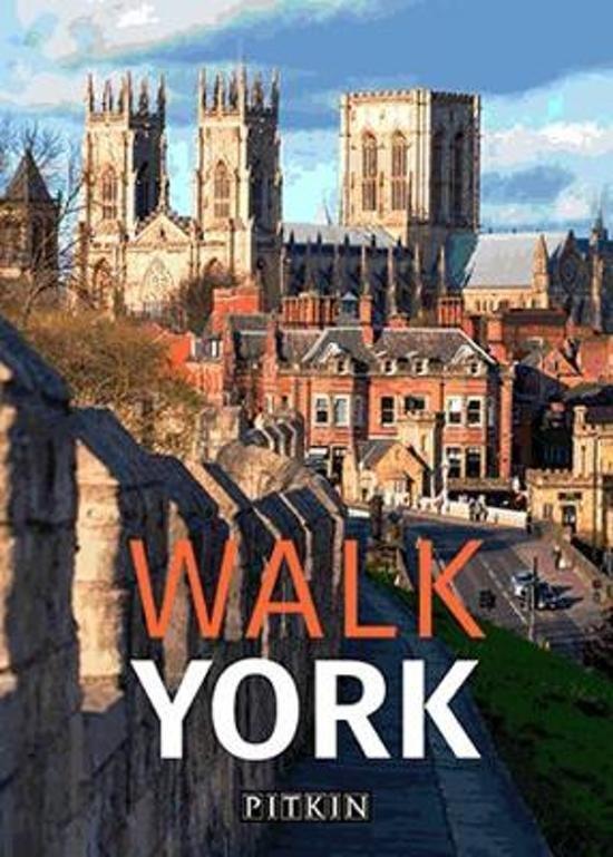 Walk York | stadswandelgids 9781841658377  Pitkin Publishing   Reisgidsen, Wandelgidsen Northumberland, Yorkshire Dales & Moors, Peak District, Isle of Man