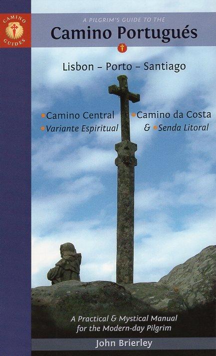 A Pilgrim's Guide to the Camino Portugues | wandelgids Jacobsroute 9781912216116 John Brierley John Brierley / Camino Guides   Santiago de Compostela, Wandelgidsen Noord en Midden-Portugal, Lissabon