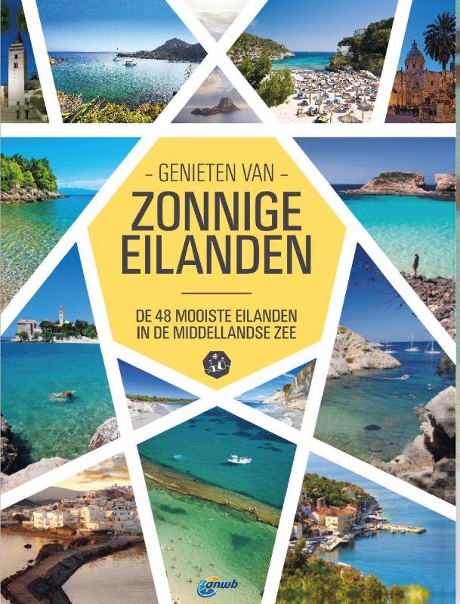 Genieten van Zonnige Eilanden 9789018045937  ANWB   Reisgidsen Zuid-Europa / Middellandse Zee