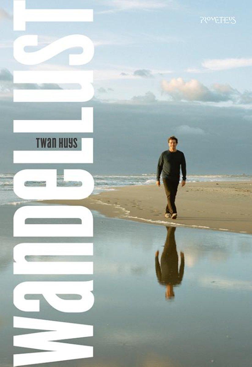 Wandellust | Twan Huys 9789044642865 Twan Huys Bert Bakker   Reisverhalen, Wandelgidsen Nederland