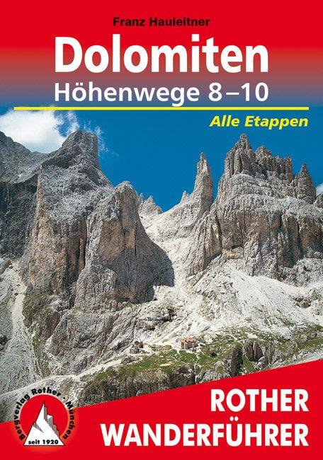 Dolomiten Höhenwege Nr.: 8-10 | Rother Wanderführer * RWGDH810  Bergverlag Rother RWG  Meerdaagse wandelroutes, Wandelgidsen Zuid-Tirol, Dolomieten