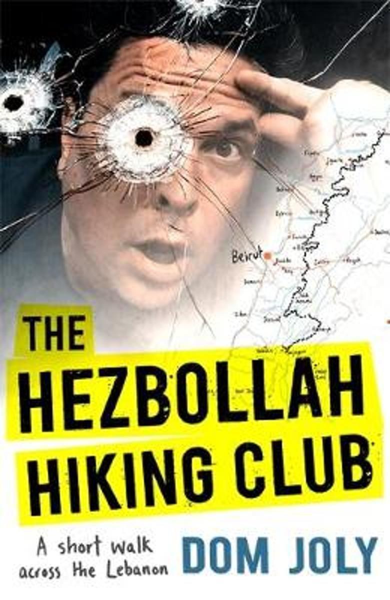 The Hezbollah Hiking Club | Dom Joly 9781472128447 Dom Joly Little, Brown   Reisverhalen Syrië, Libanon, Jordanië, Irak