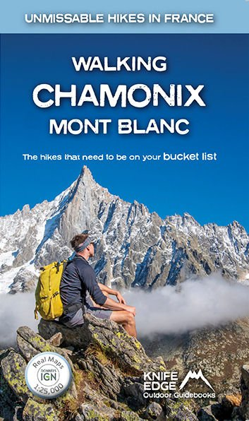 Walking Chamonix Mont Blanc 9781912933044  Knife Edge   Wandelgidsen Haute Savoie, Mont Blanc