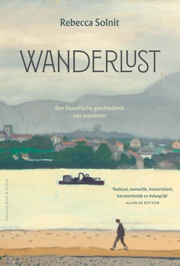 Wanderlust   Rebecca Solnit 9789038806808 Rebecca Solnit Nijgh & Van Ditmar   Historische reisgidsen, Wandelgidsen Reisinformatie algemeen