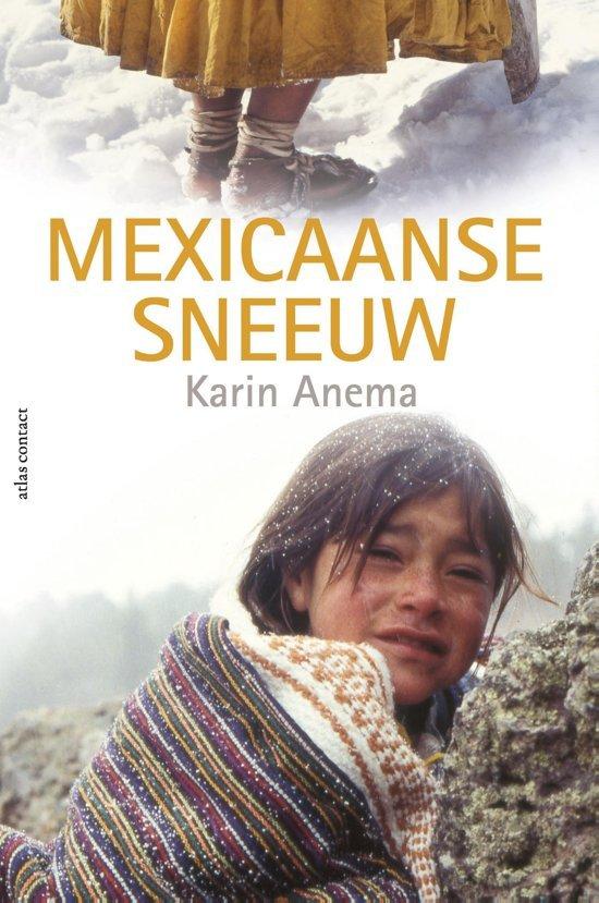 Mexicaanse Sneeuw | Karin Anema 9789045034218 Karin Anema Atlas-Contact   Reisverhalen Mexico (en de Maya-regio)