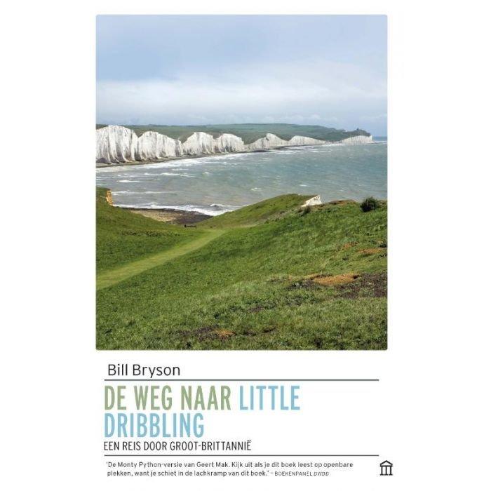 De weg naar Little Dribbling | Bill Bryson 9789046707340 Bill Bryson Atlas-Contact   Landeninformatie, Reisverhalen Groot-Brittannië