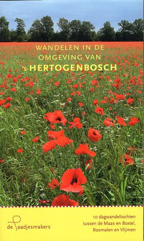 Wandelen in de omgeving van 's-Hertogenbosch 9789082556049 Marie José van der Linden en Maarten Sterneberg De Paadjesmakers   Wandelgidsen Noord-Brabant