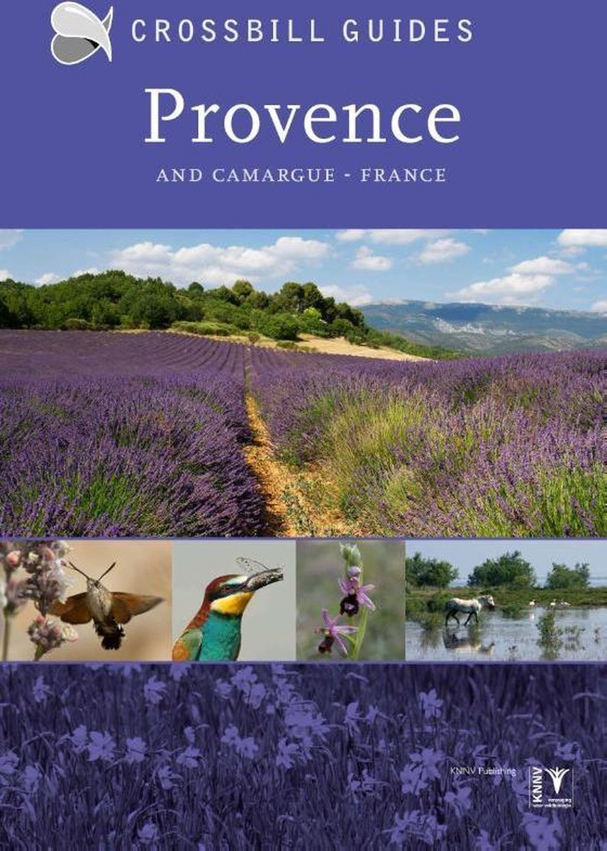 Provence and Camargue | natuurreisgids 9789491648168  Crossbill Guides Foundation / KNNV Nature Guides  Natuurgidsen Provence, Marseille, Camargue