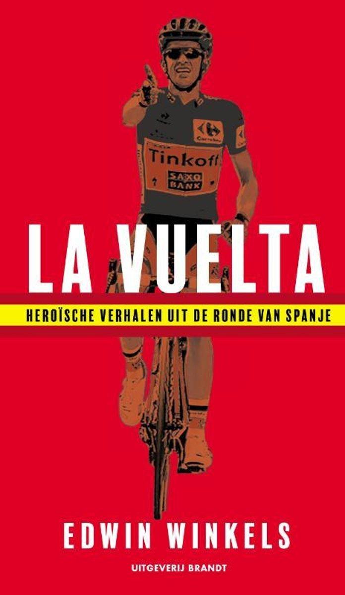 La Vuelta   Edwin Winkels 9789493095069 Edwin Winkels Brandt   Fietsgidsen, Reisverhalen Spanje