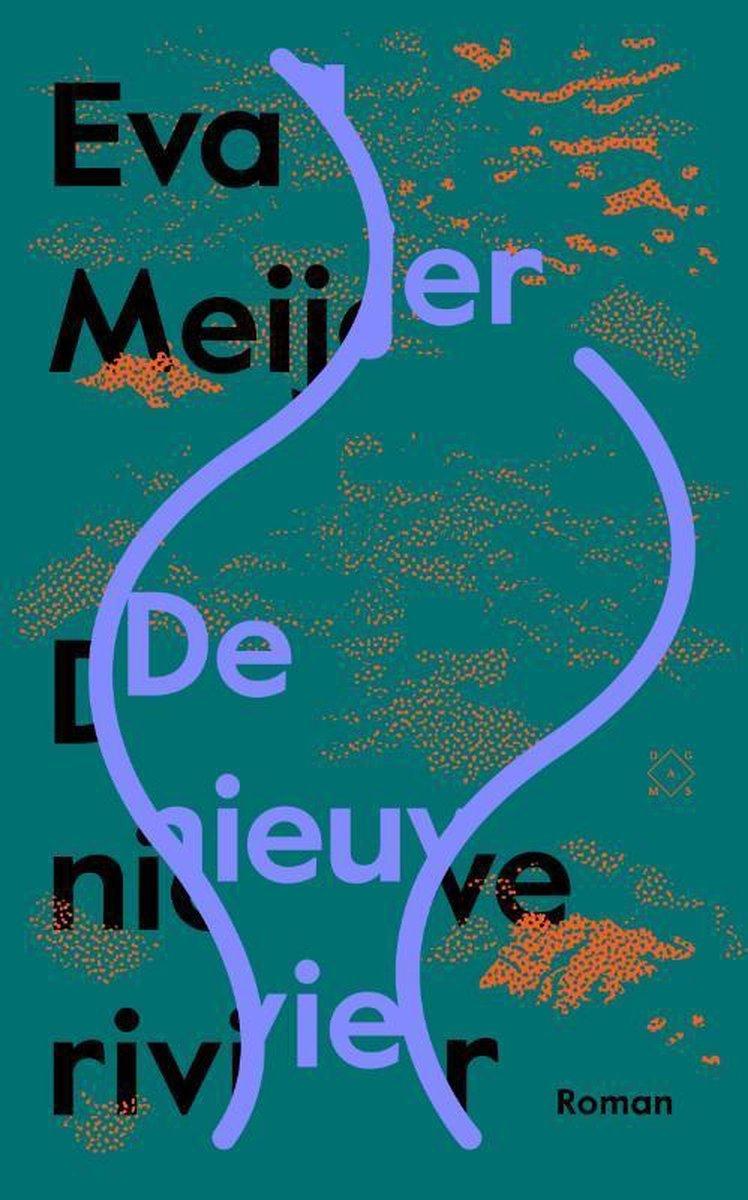 De nieuwe rivier | Eva Meijer 9789493168244 Eva Meijer Das Mag   Natuurgidsen, Reisverhalen Wereld als geheel