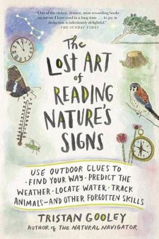 The Lost Art of Reading Nature's Signs | Tristan Gooley 9781615192410 Tristan Gooley The Experiment   Natuurgidsen, Wandelgidsen Reisinformatie algemeen