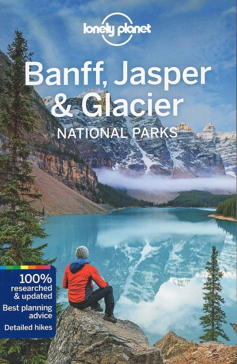 Lonely Planet Banff, Jasper and Glacier 9781786575920  Lonely Planet Travel Guides  Reisgidsen West-Canada, Rockies