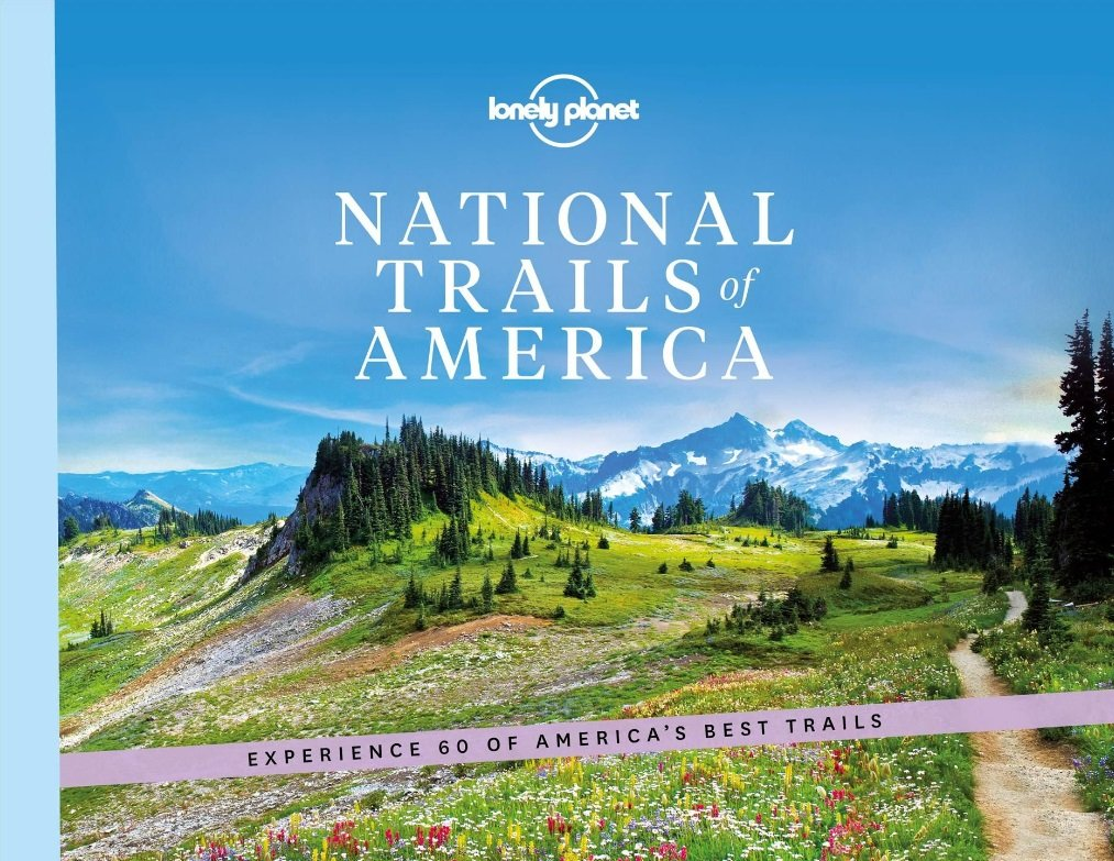 National Trails of America | Lonely Planet 9781788689380  Lonely Planet   Wandelgidsen Verenigde Staten
