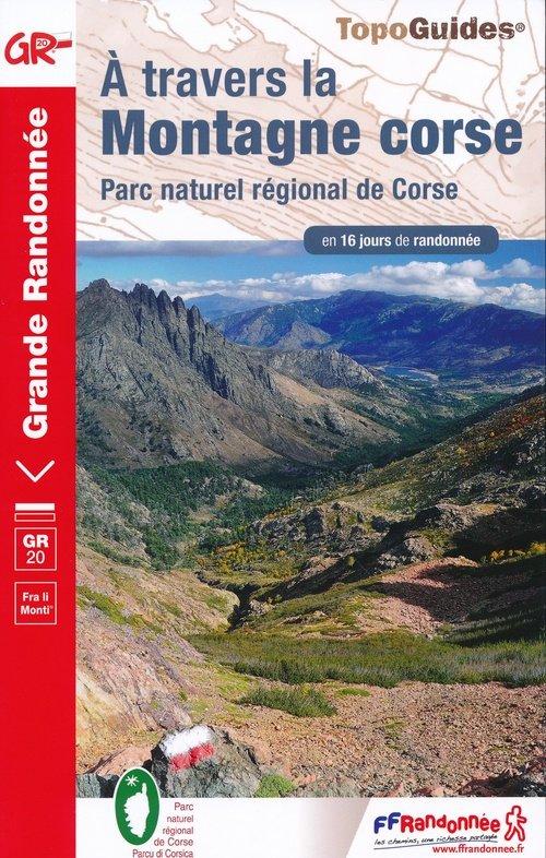 TG067 à travers la montagne Corse | wandelgids GR-20 9782751410642  FFRP Topoguides  Meerdaagse wandelroutes, Wandelgidsen Corsica