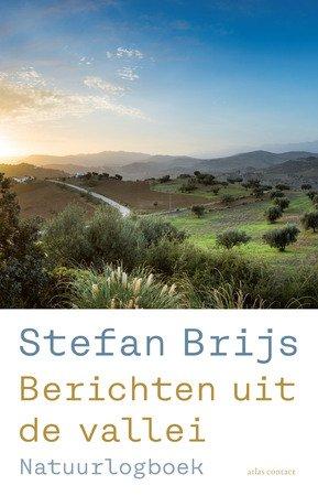 Berichten uit de Vallei   Stefan Brijs 9789045040592 Stefan Brijs Atlas-Contact   Reisverhalen Andalusië