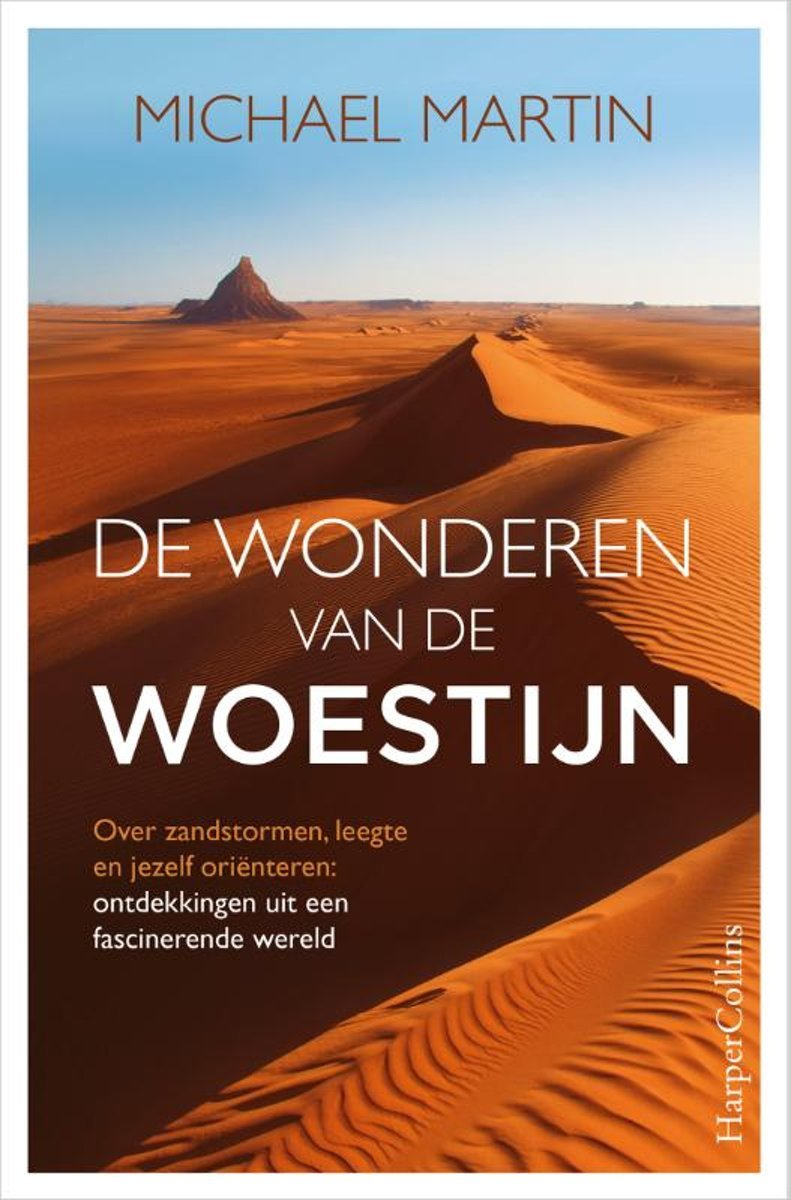 De wonderen van de woestijn   Michael Martin 9789402704761 Michael Martin HarperCollins Holland   Natuurgidsen Wereld als geheel