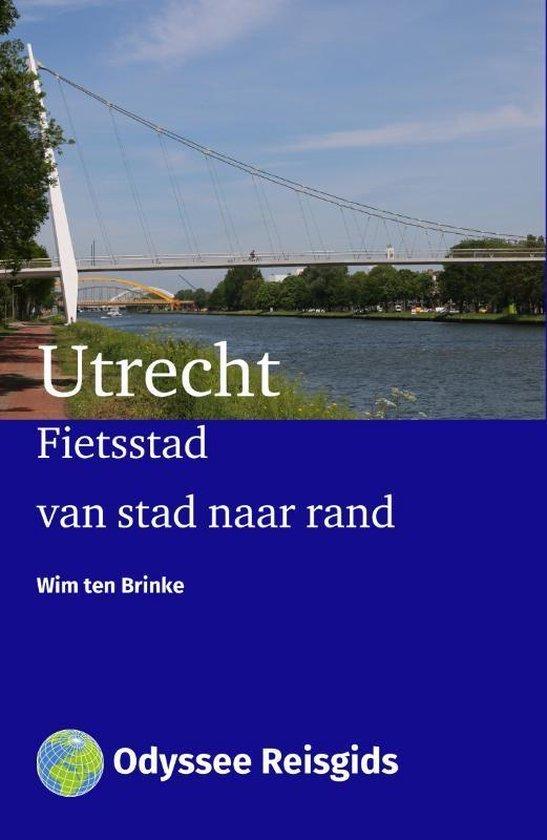 Fietsstad Utrecht | fietsgids 9789461230720 Wim ten Brinke Odyssee   Fietsgidsen Utrecht