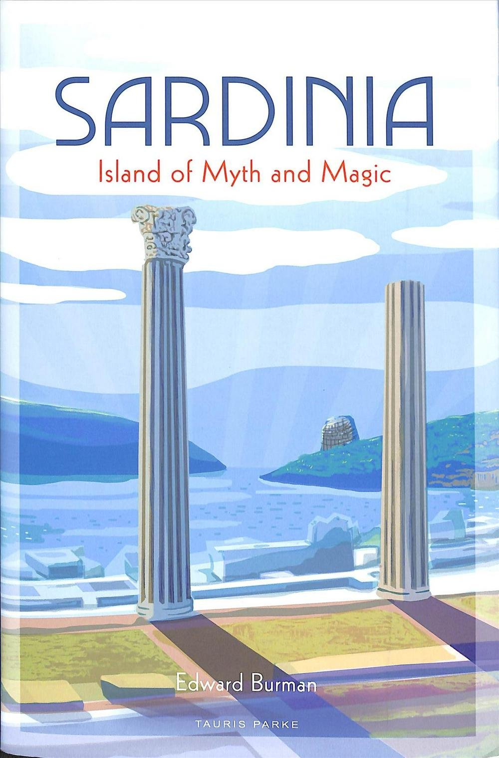 Sardinia | Island of Myth and Magic 9781788314329 Edward Burman I B Tauris & Co Ltd   Reisgidsen Sardinië