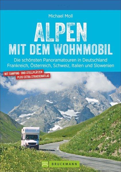 Alpen mit dem Wohnmobil   campergids 9783734316975  Bruckmann   Op reis met je camper, Reisgidsen Zwitserland en Oostenrijk (en Alpen als geheel)