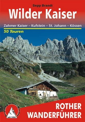 Wilder Kaiser | Rother Wanderführer (wandelgids) 9783763340842  Bergverlag Rother RWG  Wandelgidsen Tirol & Vorarlberg