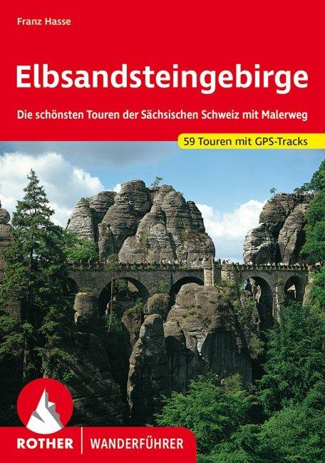 Elbsandsteingebirge | Rother Wanderführer (wandelgids) 9783763341917  Bergverlag Rother RWG  Wandelgidsen Erzgebirge, Elbsandsteingebirge, Lausitz
