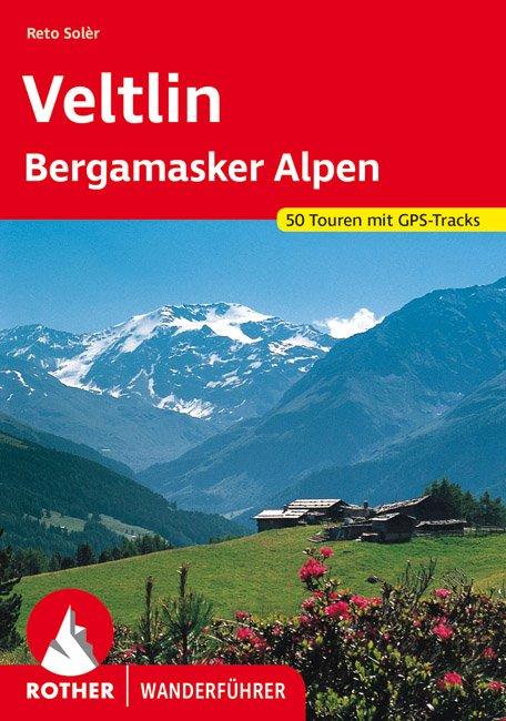 Veltlin   Rother Wanderführer (wandelgids) 9783763343737  Bergverlag Rother RWG  Wandelgidsen Milaan, Lombardije, Italiaanse Meren