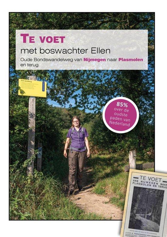 Te voet met boswachter Ellen | Nijmegen - Plasmolen 9789081571548 Ellen Luijks Natuurportret   Wandelgidsen Nijmegen en het Rivierengebied, Noord- en Midden-Limburg