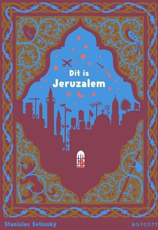 Dit is Jeruzalem 9789492986191 Stanislav Setínský Boycott Books   Kinderboeken, Landeninformatie Israël, Palestina