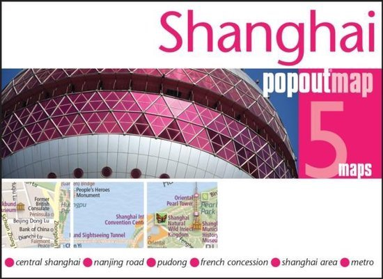 Shanghai pop out map | stadsplattegrondje in zakformaat 9781845879976  Grantham Book Services PopOut Maps  Stadsplattegronden China (Tibet: zie Himalaya)