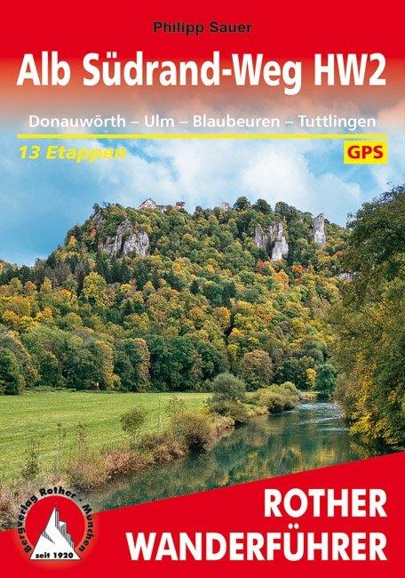Alb Südrand-Weg HW2 Rother Wanderführer | wandelgids 9783763345496  Bergverlag Rother RWG  Meerdaagse wandelroutes, Wandelgidsen Bodenmeer, Schwäbische Alb