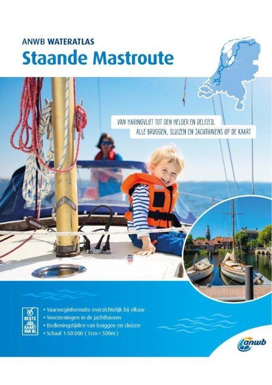 Wateratlas Staande Mastroute 9789018044930  ANWB   Watersportboeken Nederland