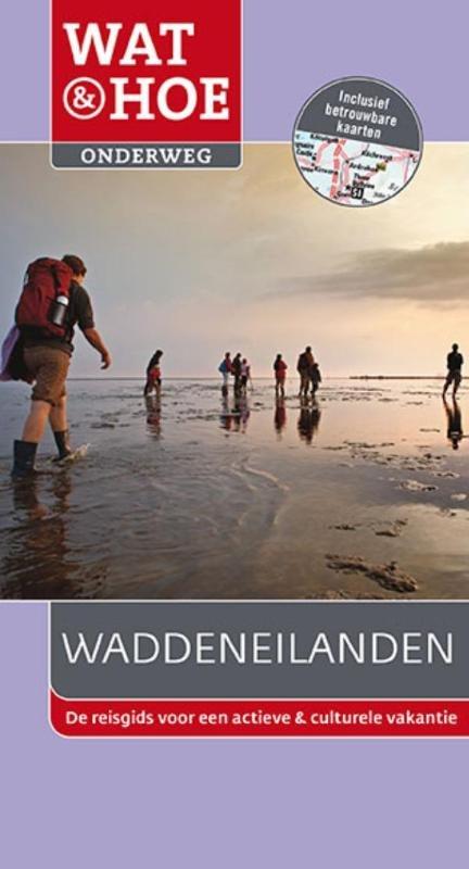 Wat & Hoe: Waddeneilanden 9789021562711  Kosmos Wat & Hoe  Reisgidsen Waddeneilanden en Waddenzee