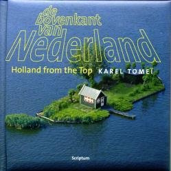 De Bovenkant van Nederland 9789055943029  Scriptum   Fotoboeken Nederland