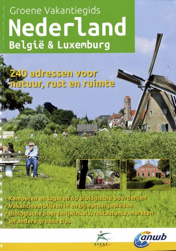 Nederland, Belgie en Luxemburg 9789075050790  ANWB / Eceat Groene Vakantiegidsen  Campinggidsen, Hotelgidsen Benelux