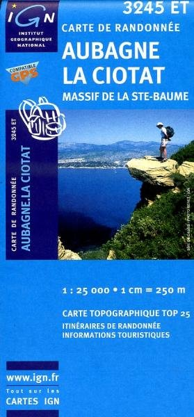 3245ET Aubagne, La Ciotat | wandelkaart 1:25.000 3282113245524  IGN TOP 25 (1:25.000) Wandelkaarten Côte-d'Azur  Wandelkaarten tussen Valence, Briançon, Camargue en Nice