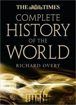 Complete History of the World 9780007315697 Overy, Richard Times   Landeninformatie Wereld als geheel