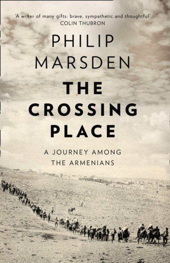 The Crossing Place   Philip Marsden 9780008127435  HarperCollins   Reisverhalen Armenië