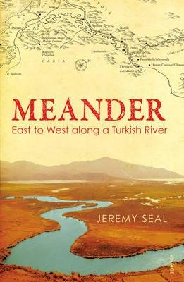 Meander 9780099531791 Jeremy Seal Vintage   Reisverhalen Turkije